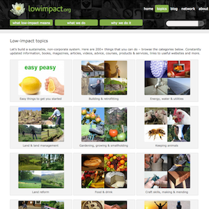 Low Impact .org - a wealth of information on a range of topics.